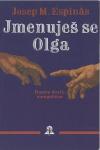 Jmenuješ se Olga