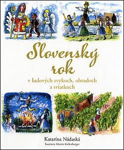 Slovenský rok v ľudových zvykoch, obradoch a sviatkoch obálka knihy