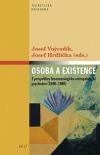 Osoba a existence. Z perspektivy fenomenologicko-antropologické psychiatrie (1930-1968)