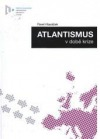 Atlantismus v době krize