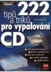 222 tipů a triku pro vypalování CD