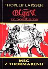 Olgerd ze Scallbornu: Meč z Thormarenu