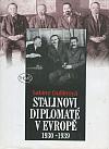 Stalinovi diplomaté v Evropě 1930-1939