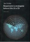 Bezpečnostní a strategická kultura USA, EU a ČR