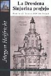 La Dresdena Sinjorina preĝejo: kroniko de la jaro 1000 ĝis hodiaŭ