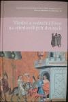 Dvory a rezidence ve středověku. III, Všední a sváteční život na středověkých dvorech