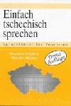 Einfach tschechisch sprechen: Sprachführer für Touristen