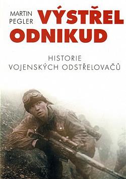 Výstřel odnikud: Historie vojenských odstřelovačů obálka knihy