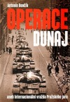 Operace Dunaj aneb Internacionální vražda Pražského jara obálka knihy