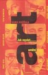 Jak myslet ...umění: dědkovské dialogy s Ivanem Wernischem, Zdeňkem Zieglerem, Viktorem Kolářem, Václavem Bláhou,...