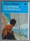 Plavčíkem na Moshulu