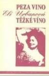 Těžké víno (Peza vino) obálka knihy
