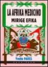 La Afrika medicino, mirige efika