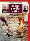 Malá skvělá válka: Španělsko-americký konflikt duben-červenec 1898