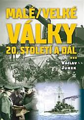 Malé / velké války 20. století a dál ... obálka knihy