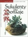 Sukulenty jako bonsaje