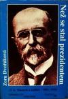 Než se stal prezidentem (T. G. Masaryk a realisté - 1882-1918)
