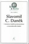Slavomil C. Daněk v kontextu českého protestantismu a starozákonního bádání