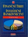 Finanční trhy a investiční bankovnictví