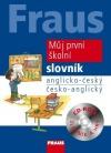Fraus Můj první školní slovník, anglicko-český, česko-anglický