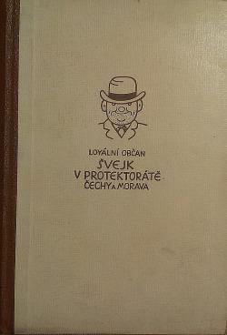 Loyální občan Josef Švejk v protektorátě Čechy a Morava 1 obálka knihy