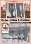 Byli jsme a budem aneb česká každodennost 1914–1918