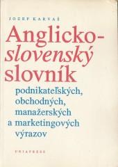 Anglicko-slovenský slovník podnikateľských, obchodných, manažerských a marketingových výrazov