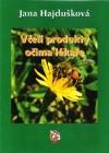 Včelí produkty očima lékaře obálka knihy