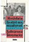 Opustíš-li mne, nezahyneš: rozhovory: Zdena Salivarová, Josef Škvorecký