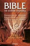Bible ve světle mystiky: Evangelium sv. Matouše, Evangelium sv. Lukáše, Evangelium sv. Marka