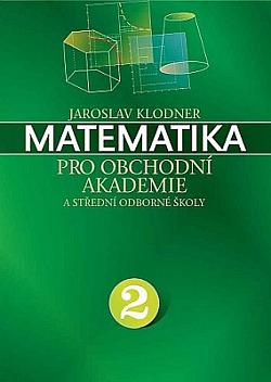 Matematika pro obchodní akademie a střední odborné školy 2