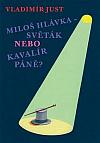 Miloš Hlávka - Světák nebo Kavalír Páně?