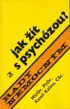 Jak žít s psychózou?