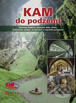 Kam do podzemí