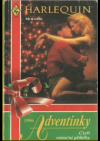 Adventinky: Muž, pro kterého stojí za to žít / Vánoční záplava / Polibky pod jmelím / Vánoční šaráda