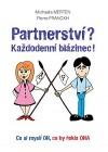 Partnerství? Každodenní blázinec