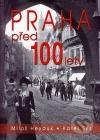 Praha před 100 lety