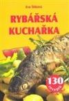 Rybářská kuchařka - 130 receptů