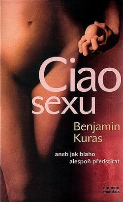 Ciao sexu - aneb jak blaho alespoň předstírat obálka knihy