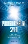 Paranormální svět: Můj život věnovaný hledání života po životě