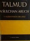 Talmud a Šulchan Aruch v nežidovském zrcadle