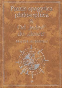 Praxis spagyrica philosophica & Od jedné do deseti