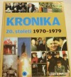 Kronika 20. století 8.: 1970–1979