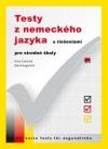 Testy z nemeckého jazyka s riešeniami pre stredné školy