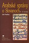 Arabské správy o Slovanoch: 9.-12. storočie