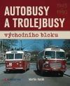 Autobusy a trolejbusy východního bloku 1945-1990