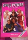 Spice Girls: neautorizovaný příběh o založení známé skupiny