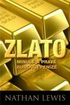 Zlato, minulé a pravé budoucí peníze