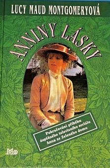 1775afd6d Anna ze Zeleného domu: Anniny lásky - Lucy Maud Montgomery ...