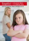 Soptíci - Jak pomoct dětem se zvládáním zlosti